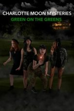 Charlotte Moon Mysteries - Green on the Greens (2021)