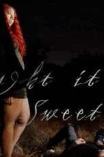 Thought It Was Sweet (2021)